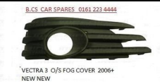 VAUXHALL VECTRA  MK 3 FOG LIGHT COVER  O/S  2006 - 2009   SRI  SXI